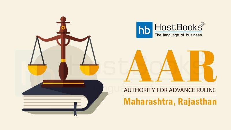 Maharashtra & Rajasthan AAR under GST